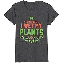 Sometimes I Wet My Plants Gardening T-Shirt - Garden Tee