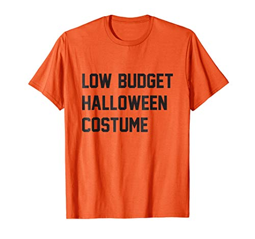 Funny Halloween Shirts | Low Budget Halloween Costume ()