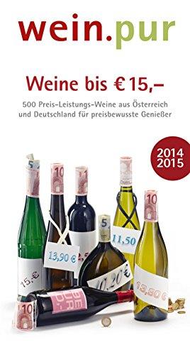 Weine bis € 15,-: Gute Weine für preisbewusste Genießer in Österreich und Deutschland