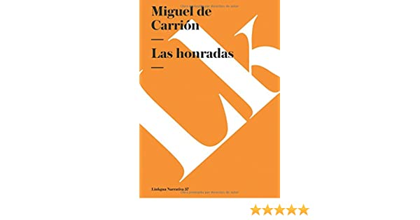 Las honradas (Narrativa) (Spanish Edition): Miguel de Carrión: 9788499539959: Amazon.com: Books