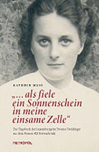 """""""... als fiele ein Sonnenschein in meine einsame Zelle"""": Das Tagebuch der Luxemburgerin Yvonne Useldinger aus dem Frauen-KZ Ravensbrück"""