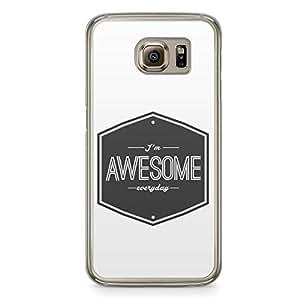 I am Awesome Samsung Galaxy S6 Transparent Edge Case
