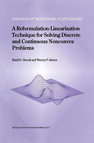 Download A Reformulation-Linearization Technique for Solving Discrete and Continuous Nonconvex Problems (Nonconvex Optimization and Its Applications) Pdf