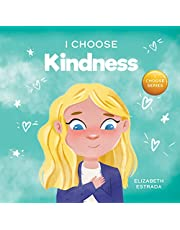 I Choose Kindness: A Colorful, Picture Book About Kindness, Compassion, and Empathy