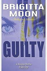 Guilty (A Marston Thriller Novel) Paperback