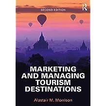 Marketing and Managing Tourism Destinations
