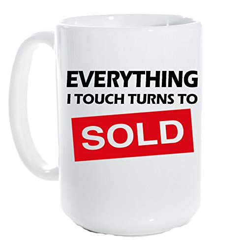 Everything I Touch Turns To Sold - Realtor Mug (15 oz) - Real Estate Agent Gifts- New realtor - Realtor Sold - Realtor Coffee Mug - Realtor Mug