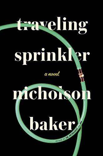 Image of Traveling Sprinkler: A Novel
