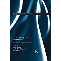 The EU, Strategy and Security Policy: Regional and Strategic Challenges (Routledge Studies in European Security and Strategy)