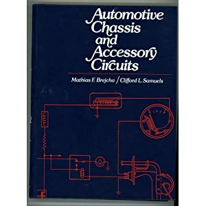Automotive Chassis and Accessory Circuits Mathias F. Brejcha and Clifford L. Samuels