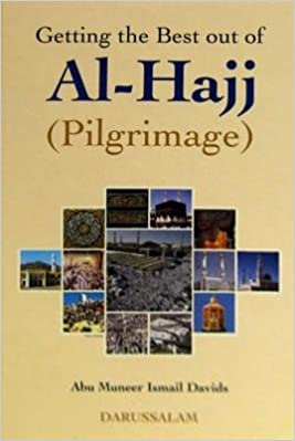 Getting the Best Out of Al-Hajj (Pilgrimage): Abu Muneer
