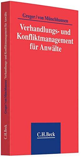 Verhandlungs- und Konfliktmanagement für Anwälte Taschenbuch – 28. Juli 2010 Reinhard Greger C.H.Beck 340660188X Recht / Sonstiges