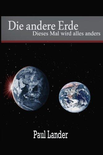 Die andere Erde Dieses Mal wird alles anders  [Lander, Paul] (Tapa Blanda)