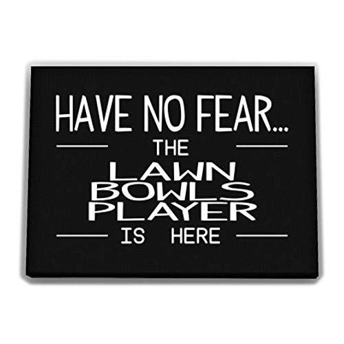 Idakoos Have no Fear The Lawn Bowls Player is here Canvas Wall 12