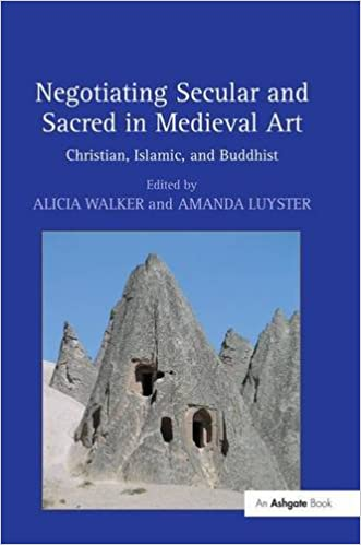 Book Negotiating Secular and Sacred in Medieval Art: Christian, Islamic, and Buddhist