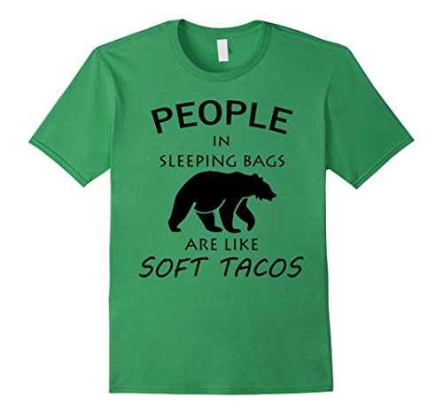 Men's People In Sleeping Bags Are Like Soft Tacos Camping T Shirt Medium Grass