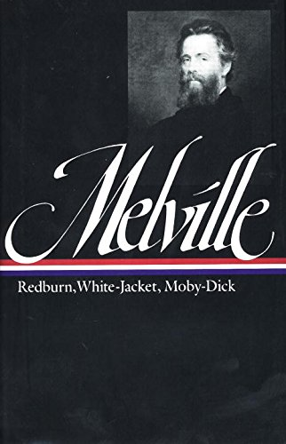 Herman Melville : Redburn, White-Jacket, Moby-Dick (Library of America)