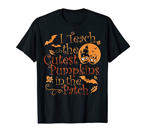 Halloween Teacher Shirt Sayings I Teach The Cutest Pumpkins -