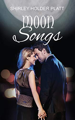 Moon Songs (Lover's Moon Book 1) by [Platt, Shirley Holder]