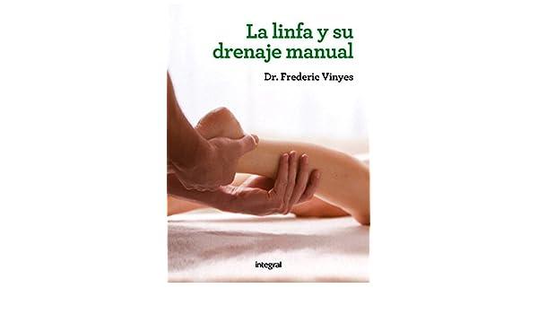 La linfa y su drenaje manual (ILUSTRADOS INTEGRAL) (Spanish ...