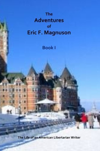 The Adventures of Eric F. Magnuson Book I