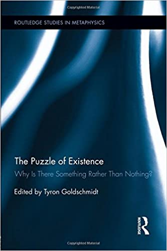 The Puzzle of Existence: Why Is There Something Rather Than Nothing? (Routledge Studies in Metaphysics) by Tyron Goldschmidt (Editor) (15-Aug-2014)