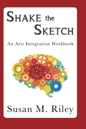 Shake the Sketch: An Arts Integration Workbook