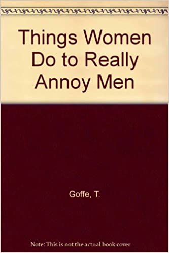 That Annoy Men Do Things Women