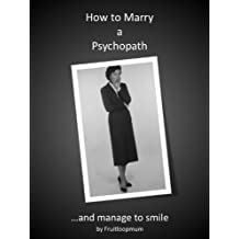 How to Marry a Psychopath.....and manage to smile