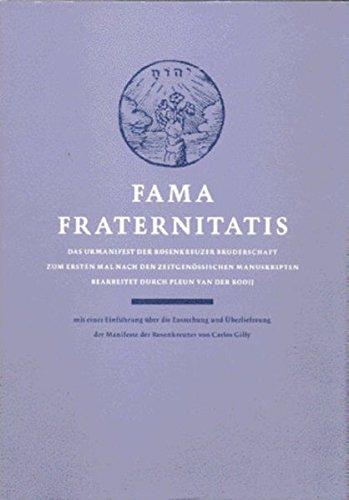 Fama Fraternitatis: Mit einer Einführung über die Entstehung und Überlieferung der Manifeste der Rosenkreuzer von Carlos Gilly