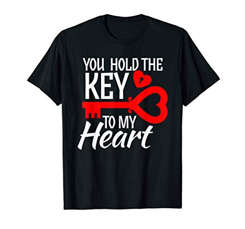 You Hold The Key To My Heart Valentines T-Shirt - Key To My Heart Tee