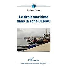Le droit maritime dans la zone CEMAC (French Edition)