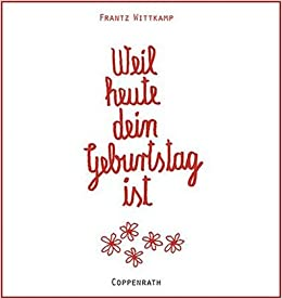 Weil Heute Dein Geburtstag Ist Frantz Wittkamp 9783815789575