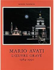 MARIO AVATI. L'OEUVRE GRAVE T.06 1984-1990