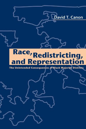 Search : Race, Redistricting, and Representation: The Unintended Consequences of Black Majority Districts (American Politics and Political Economy Series)