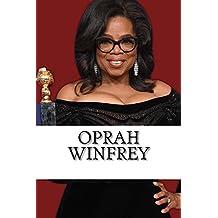 Oprah Winfrey: A Biography of the Billionaire Media Mogul and Philanthropist