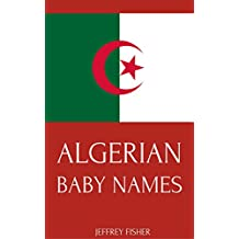 Algerian Baby Names: Names from Algeria for Girls and Boys