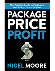 Package, Price, Profit: The Essential Guide to Packaging and Pricing Your MSP Plans