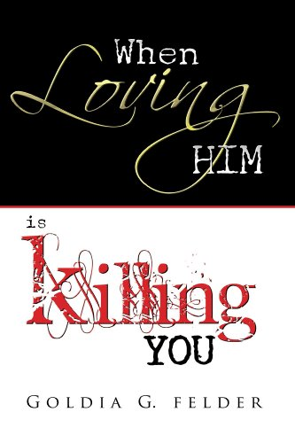 When Loving Him is Killing You