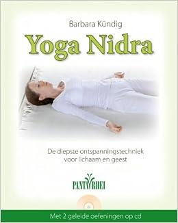 Yoga Nidra: de diepste ontspanningstechniek voor lichaam en ...