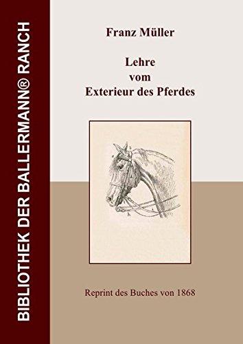 Bibliothek der Ballermann-Ranch / Lehre vom Exterieur des Pferdes: Von der Beurteilung des Pferdes nach seiner äusseren Form