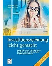 Investitionsrechnung - leicht gemacht: Eine Einführung für Studierende an Universitäten, Hochschulen und Berufsakademien
