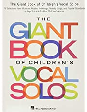 The Giant Book of Children's Vocal Solos: 76 Selections from Musicals, Movies, Folksongs, Novelty Songs, and Popular Standards