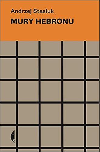 Mury Hebronu Andrzej Stasiuk 9788380497832 Amazon Com Books