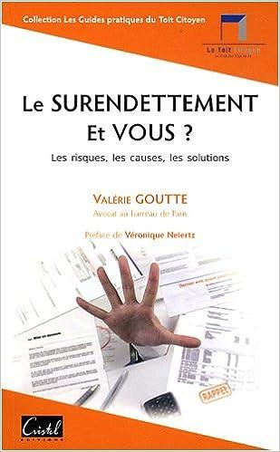 Lire un LE SURENDETTEMENT ET VOUS ?les risques,causes,solutions pdf ebook