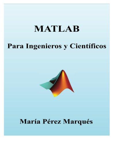 Descargar Libro Matlab Para Ingenieros Y Cientificos Maria Perez Marques