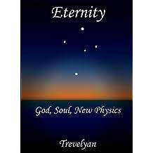 Eternity: God, Soul, New Physics