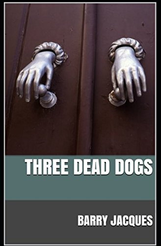 Three Dead Dogs (Cook in the Books) by Barry Jacques