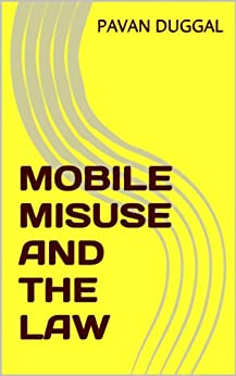 MOBILE MISUSE AND THE LAW by [DUGGAL, PAVAN]