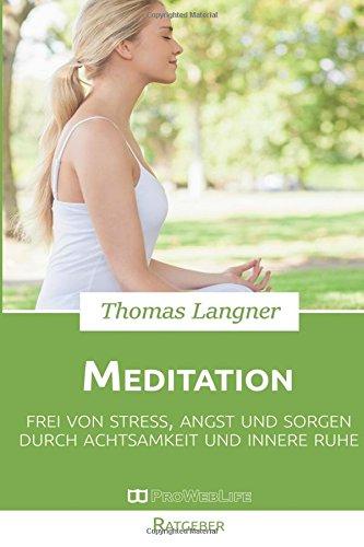 meditation-meditation-fr-anfnger-frei-von-stress-angst-und-sorgen-durch-achtsamkeit-und-innere-ruhe
